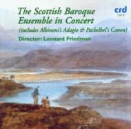 L.friedman / The Scottish Baroque Ensemble In Concert