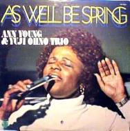春の如く As Well Be Spring