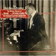 From Barrelhouse To Broadway-the Musical Odyssey: Joe Jordan
