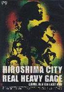 HIROSHIMA CITY REAL HEAVY GAGE 〜CAMEL CLUTCH LAST DVD〜