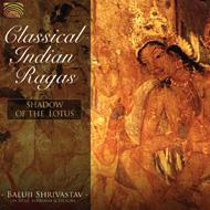 Classical Indian Ragas: Shadow Of The Lotus