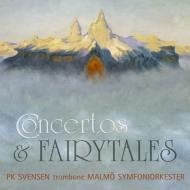 Concertos & Fairytales: Svensen(Tb)Hansen / Konig / Malmo So