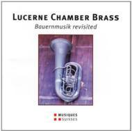 Bauernmusik Revisited: Lucerne Chamber Brass