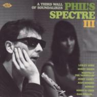 Phil's Spectre 3: A Third Wall Of Soundalikes