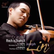 バッハ:無伴奏ヴァイオリン・パルティータ第1番、第3番、イザイ:無伴奏ヴァイオリン・ソナタ第2番、第4番 ジョセフ・リン