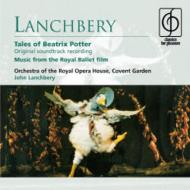 ランチベリー、ジョン(1923-2003)/Tales Of Beatrix Potter: Lanchbery / Royal Opera House O
