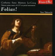 Folias!-17th Century Virtuoso Baroque Guitar Works: 竹内太郎(G)市瀬礼子(Gamb)