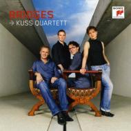 Kuss Q: Bridges-dowland, Lassus, Stravinsky, Kurtag, Ades