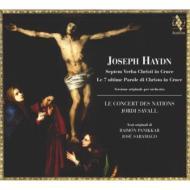 『十字架上のキリストの最後の7つの言葉』管弦楽版 サヴァール&ル・コンセール・デ・ナシオン