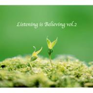 Listening is Believing vol.2