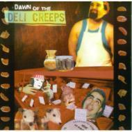 Dawn Of The Deli Creeps