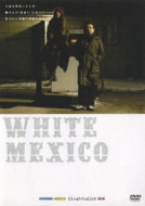 CineMusica DVD::WHITE MEXICO