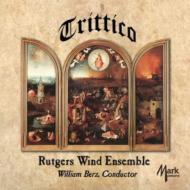 Trittico: Rutgers Wind Ensemble