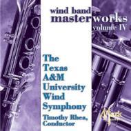 Wind Band Masterworks: Texas A & M University Wind Symohony