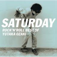 SATURDAY〜ROCK'N'ROLL BEST OF YUTAKA OZAKI