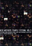 Acid Mothers Temple Festival: Vol.5