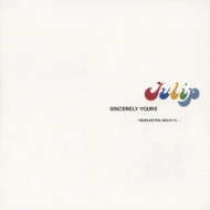 SINCERELY YOURS 〜TULIPオリジナルベスト〜