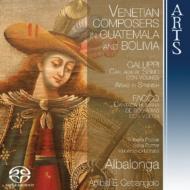 Venetian Composers In Guatemala & Bolivia: Cetrangolo / Albalonga