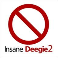 Insane Deegie 2