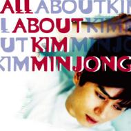 ALL ABOUT KIM MIN JONG