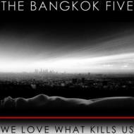 We Love What Kills Us