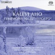 交響曲第12番『ルオスト』 ストルゴーズ&ラハティ響、ラップランド室内管、他