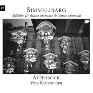 アプンツェル地方の古い歌〜スイスの民謡を古楽器と民俗楽器で イヴ・レヒシュタイナー&アンサンブル・アルプバロック