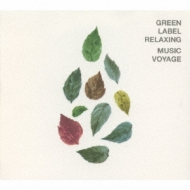 Various/Green Label Relaxing Music Voyage
