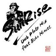 Sunrise (Reggae)/Sunrise Dub Plate Mix: Feat Echo Minott