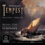 シベリウス:『テンペスト』、サリヴァン:『テンペスト』 マイケル・スターン&カンザスシティ・シンフォニー