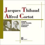 ショーソン:コンセール、フランク:ヴァイオリン・ソナタ ティボー、コルトー、他