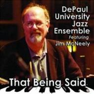 Depaul University Jazz Ensemble/That Being Said: Feat. Jim Mcneely