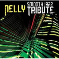 Nelly Tribute: Smooth Jazz Tribute