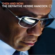 Then And Now: The Defenitive Herbie Hancock