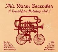 This Warm December: Brushfire Holiday Vol.1