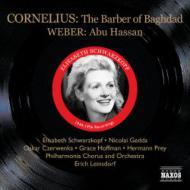 コルネリウス:『バグダッドの理髪師』(1956 モノラル)、ウェーバー:『アブ・ハッサン』(1944 モノラル) シュヴァルツコップ、他(2CD)
