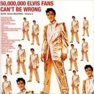 Golden Records Vol.2: 50000000 Elvis Fans Can't Be Wrong