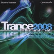 Trance 2008: The Best Tunes In The Mix