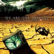 We Are The Arsenal『They Worshipped The Trees』