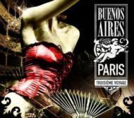 Buenos Aires: Paris: Troisieme Voyage