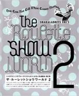 SHAKALABBITS UKI'S The Roulette SHOW WORLD シャカラビッツUKIのザ・ルーレットショウワールド 2