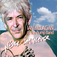 Ian Mclagan/Never Say Never