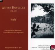 オネゲル:自作自演集 1929-47:交響詩「パシフィック231」 H.53、「ラグビー」 H.67、交響曲第3番「典礼風」  アルチュール・オネゲル指揮、大交響楽団、他