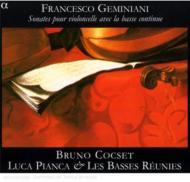 F.ジェミニアーニ:チェロと通奏低音のためのソナタ集 ブリュノ・コクセ(baroque cello/tenor de violon)、ルーカ・ピアンカ(theorbo)、レ・バッス・レユニ、他