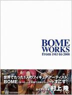 BOME WORKS from 1983 to 2008