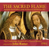 The Sacred Flame: Rutter / Cambridge Singers La Nuova Musica