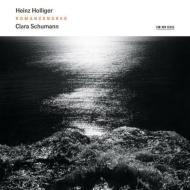 ホリガー:ロマンセンドレス、暁の歌、クララ・シューマン:3つのロマンス ホリガー&シュトゥットガルト放送響、C.リヒター、他