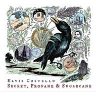 Elvis Costello/Secret Profane And Sugarcane