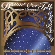 DREAMS COME TRUE MUSIC BOX Vol.4-SUMMER BREEZE -