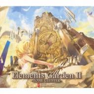 Elements Garden II 〜TONE CLUSTER〜